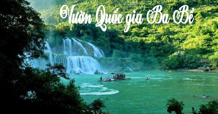 Vườn quốc gia Ba Bể nằm cách thủ đô Hà Nội 250km về phía bắc